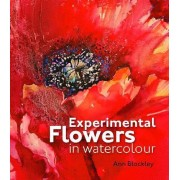 Experimental Flowers in Watercolour by Ann Blockley