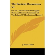 The Poetical Decameron V1 by J Payne Collier