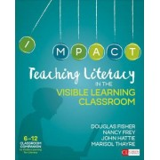 Teaching Literacy in the Visible Learning Classroom, Grades 6-12 by Douglas B. Fisher