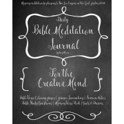 A Daily Bible Meditation Journal for Creative Minds