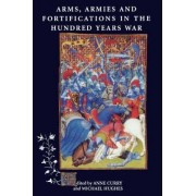 Arms, Armies and Fortifications in the Hundred Years War by Prof. Anne Curry