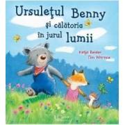 Ursuletul Benny si calatoria in jurul Lumii - Katja Reider Tim Warnes