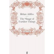 The Shape of Further Things by Brian Aldiss