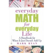 Everyday Math for Everyday Life by Ryan