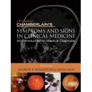 Chamberlain's Symptoms and Signs in Clinical Medicine, an Introduction to Medical Diagnosis by Andrew R. Houghton
