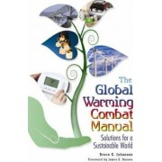 The Global Warming Combat Manual by Bruce E. Johansen