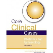Core Clinical Cases in Obstetrics and Gynaecology by Janesh K. Gupta
