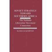 Soviet Strategy Toward African National Liberation Movements by Daniel R. Kempton