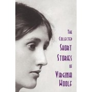 The Collected Short Stories of Virginia Woolf by Virginia Woolf