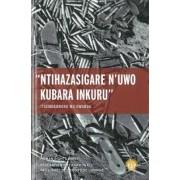 Nihazasigare N'uwo Kubara Inkuru/ Leave None to Tell the Story by Human Rights Watch