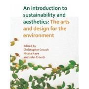 An Introduction to Sustainability and Aesthetics by Christopher Crouch