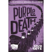 Purple Death: The Mysterious Flu of 1918