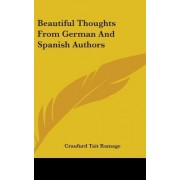 Beautiful Thoughts from German and Spanish Authors by Craufurd Tait Ramage