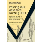 Passing Your Advanced Nursing OSCE by Helen Ward