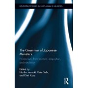The Grammar of Japanese Mimetics: Perspectives from Structure, Acquisition, and Translation