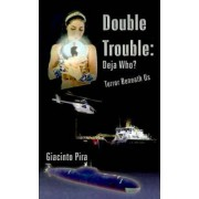 Double Trouble by Giacinto Pira
