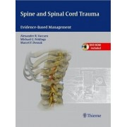 Spine and Spinal Cord Trauma: Evidence-Based Management by Alexander R. Vaccaro
