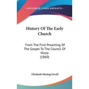 History Of The Early Church by Elizabeth Missing Sewell