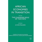 African Economies in Transition: Changing the Role of the State Volume 1 by Jo Ann Paulson