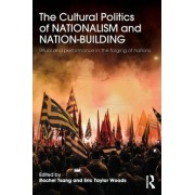 The Cultural Politics of Nationalism and Nation-Building by Rachel Tsang