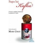 Supa lui Kafka - Mark Crick