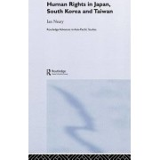 Human Rights in Japan, South Korea and Taiwan by Ian Neary