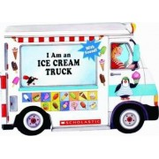 I Am an Ice Cream Truck by Ace Landers