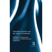 Mahatma Gandhi and the Indian Constitution by Narendra Chapalgaonker