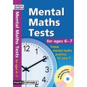 Mental Maths Tests for Ages 6-7 by Andrew Brodie