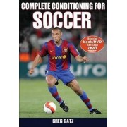 Complete Conditioning for Soccer by Greg Gatz