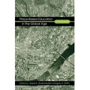 Place-Based Education in the Global Age by David A. Gruenewald