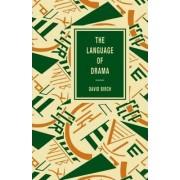 The Language of Drama by David Birch