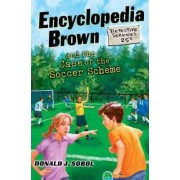 Encyclopedia Brown and the Case of the Soccer Scheme by Donald J Sobol