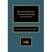 Municipal Wastewater Treatment Technology by U.S. Environmental Protection Agency