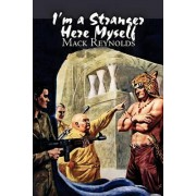 I'm a Stranger Here Myself by Mack Reynolds