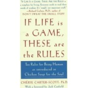 If Life is a Game, These are the Rules by Cheri Carter-Scott