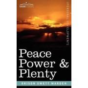 Peace Power & Plenty by Orison Swett Marden