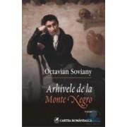 Arhivele de la Monte Negro - Octavian Soviany