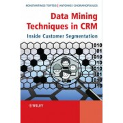 Data Mining Techniques in CRM by Konstantinos Tsiptsis