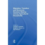 Migration, Transfers and Economic Decision Making Among Agricultural Households by Calogero Carletto