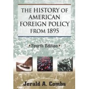 The History of American Foreign Policy from 1895 by Jerald A. Combs
