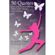 50 Quotes from Empowering Women That Could Change Your Mindset by April P Cooper