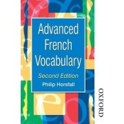 Advanced French Vocabulary by Philip Horsfall