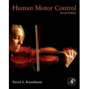 Human Motor Control by David A. Rosenbaum