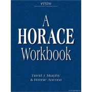 A Horace Workbook by Joint Course Director Oxford Doctoral Course in Clinical Psychology David J Murphy