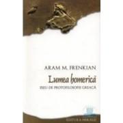 Lumea homerica - Aram M. Frenkian