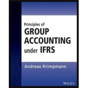 Principles of Group Accounting Under IFRS by Andreas Krimpmann