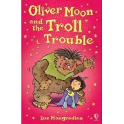 Oliver Moon and Troll Trouble by Sue Mongredien