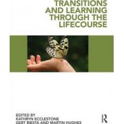 Transitions and Learning Through the Lifecourse by Kathryn Ecclestone