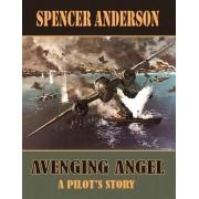 Avenging Angel: A Pilot S Story
